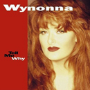 Wynonna: 'Tell Me Why' (Curb Records / MCA Records, 1993)